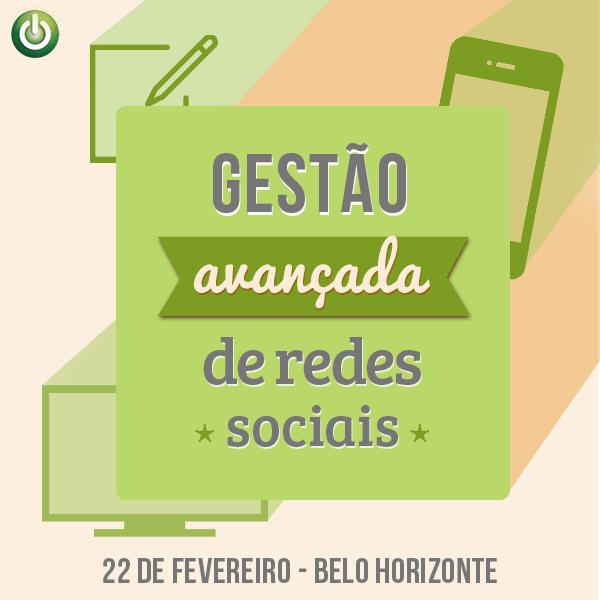 Gestão Avançada de Redes Sociais – BH – 22 de fevereiro