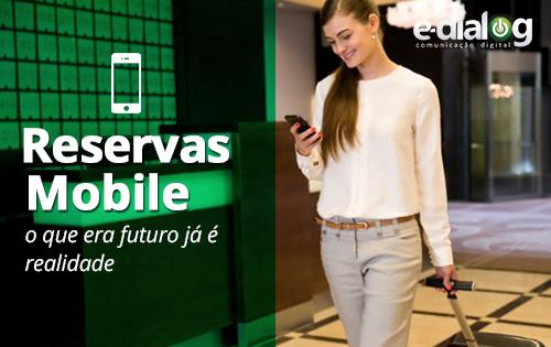 Reservas mobile vão definir futuro de hotéis, pousadas e resorts