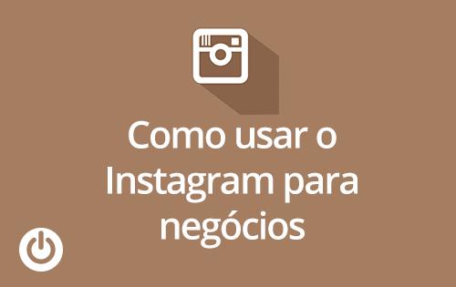 Instagram para marcas – como usar?