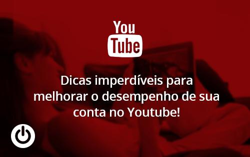 8 dicas para melhorar seu canal no Youtube