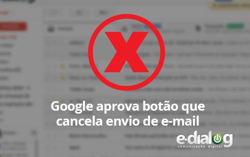 Cancelar envio de e-mail? Gmail, finalmente, vai permitir essa opção