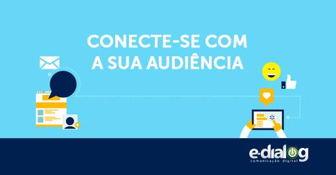 Conecte-se com a sua audiência
