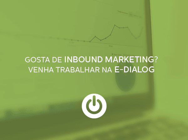 Vaga para Analista de Inbound Marketing na E-Dialog