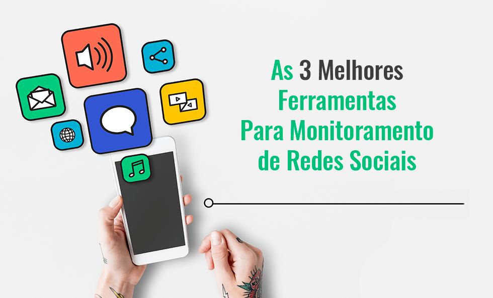 Monitoramento de Redes Sociais: Importância e Melhores Ferramentas