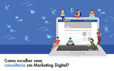 Consultoria em Marketing Digital: como escolher?