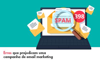 Erros que prejudicam uma campanha de email marketing