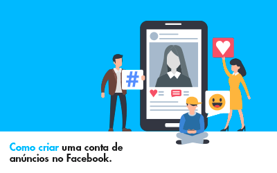 Como criar uma conta de anúncios no Facebook