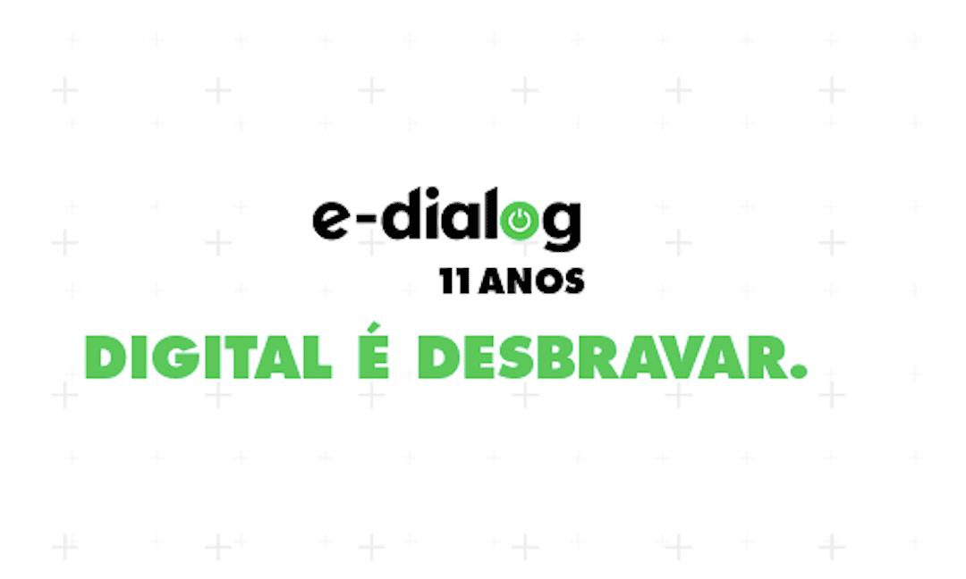 E-Dialog 11 anos de história e muitas conquistas!